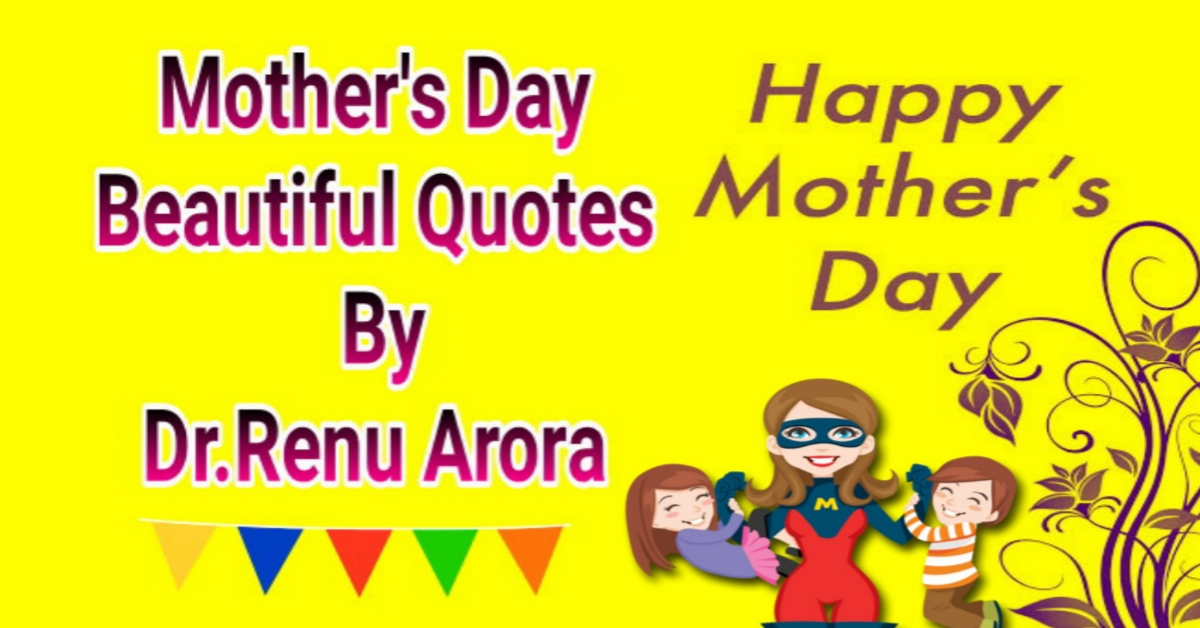 You are currently viewing Mothers Day Beautiful Quotes in Hindi By Dr. Renu Arora