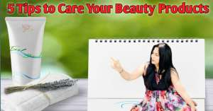 Read more about the article 5 tips beauty products की देखभाल कैसे करे