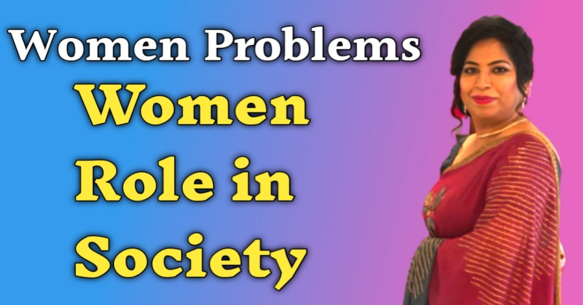 Read more about the article Women's Problems In Society – महिलाओं का संघर्ष